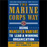 The Marine Corps Way: Using Maneuver Warfare to Lead a Winning Organization (Unabridged), by Jason A. Santamaria