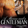 A Marine and a Gentleman: Always a Marine, Book 9 (1 Night Stand Series) (Unabridged), by Heather Long