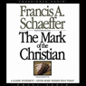 Mark of the Christian (Unabridged) Audiobook, by Francis A. Schaeffer