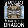 Mark of the Dragon: Ruin Mist Chronicles, Book 4 (Unabridged), by Robert Stanek