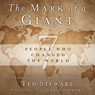 The Mark of a Giant: 7 People Who Changed the World (Unabridged), by Ted Stewart