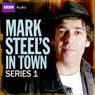 Mark Steels in Town: Series 1, by Mark Steel