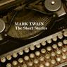 Mark Twain: The Short Stories (Unabridged), by Mark Twain