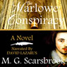 The Marlowe Conspiracy: A Novel (Unabridged), by M. G. Scarsbrook