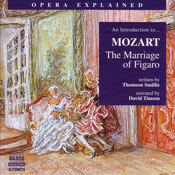 The Marriage of Figaro: Opera Explained, by Thomson Smillie