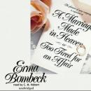A Marriage Made in Heaven: Or, Too Tired for an Affair (Unabridged) Audiobook, by Erma Bombeck