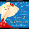 Married by Christmas (Unabridged) Audiobook, by Scarlett Bailey