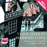 Married Love (Unabridged), by Tessa Hadley