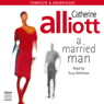 A Married Man (Unabridged) Audiobook, by Catherine Alliott
