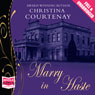 Marry in Haste (Unabridged), by Christina Courtenay