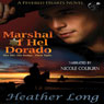 Marshal of Hel Dorado: Fevered Hearts, Book 1 (Unabridged), by Heather Long
