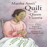 Martha Anns Quilt for Queen Victoria (Unabridged) Audiobook, by Kyra E. Hicks