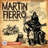 Martin Fierro Audiobook, by Jose Hernandez