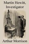 Martin Hewitt, Investigator (Unabridged) Audiobook, by Arthur Morrison