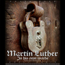 Martin Luther: In His Own Words (Unabridged) Audiobook, by Martin Luther
