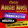 Mary Shelleys Frankenstein, Bram Stokers Dracula, H. G. Wells The Invisible Man: Classic Monster Novels Condensed, by Joseph Lanzara