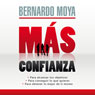 Mas Confianza (More Confidence) Audiobook, by Bernardo Moya