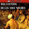 Mas Cuentos de las 1001 Noches (More Stories of 1001 Nights), by Anonymous