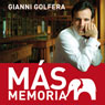 Mas Memoria (More Memory) (Unabridged), by Gianni Golfera