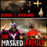 The Masked Family (Unabridged) Audiobook, by Robert T. Jeschonek