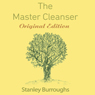 The Master Cleanser: With Special Needs and Problems (Unabridged), by Stanley Burroughs