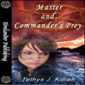 Master and Commanders Prey (Unabridged) Audiobook, by T. J. Killian