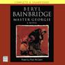 Master Georgie (Unabridged) Audiobook, by Beryl Bainbridge