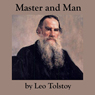 Master and Man (Unabridged), by Leo Tolstoy