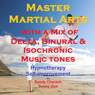 Master Martial Arts with a Mix of Delta Binaural Isochronic Tones: 3 in 1 Legendary, Complete Hypnotherapy Session, by Randy Charach