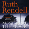 Master of the Moor (Unabridged) Audiobook, by Ruth Rendell