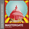 Mastergate (Dramatized) (Unabridged) Audiobook, by Larry Gelbart