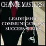 Mastering Power and Politics: A New Look (Unabridged), by Change Masters Leadership Communications Success Series
