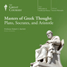 Masters of Greek Thought: Plato, Socrates, and Aristotle Audiobook, by The Great Courses