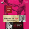 Masters of Sex: The Life and Times of Williams Masters and Virginia Johnson, the Couple Who Taught American How To Love (Unabridged) Audiobook, by Thomas Maier