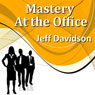 Mastery at the Office, by Jeff Davidson