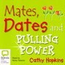 Mates, Dates, and Pulling Power (Unabridged), by Cathy Hopkins