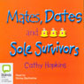 Mates, Dates, and Sole Survivors (Unabridged), by Cathy Hopkins