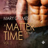 A Matter of Time, Volume 2 (Unabridged) Audiobook, by Mary Calmes