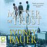 Matter of Trust (Unabridged) Audiobook, by Sydney Bauer