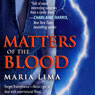 Matters of the Blood (Blood Lines, Book 1) (Unabridged) Audiobook, by Maria Lima