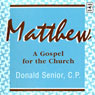 Matthew: A Gospel for the Church (Unabridged) Audiobook, by Donald Senior