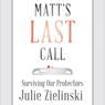 Matts Last Call: Surviving Our Protectors (Unabridged) Audiobook, by Julie Zielinski