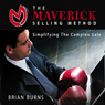 The Maverick Selling Method: Simplifying the Complex Sale (Unabridged), by Brian Burns