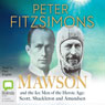 Mawson and the Ice Men of the Heroic Age: Scott, Shackleton and Amundsen (Unabridged) Audiobook, by Peter FitzSimons