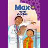Max va al doctor (Max Goes to the Doctor) Audiobook, by Adria F. Klein