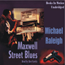The Maxwell Street Blues: A Chicago Mystery Featuring Paul Whelan (Unabridged) Audiobook, by Michael Raleigh