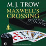 Maxwells Crossing (Unabridged) Audiobook, by M. J. Trow