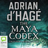 Maya Codex (Unabridged) Audiobook, by Adrian d'Hage