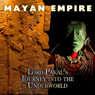 Mayan Empire: Lord Pakals Journey into the Underworld Audiobook, by Rick Osmon