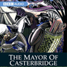 The Mayor of Casterbridge (Dramatised) Audiobook, by Thomas Hardy
